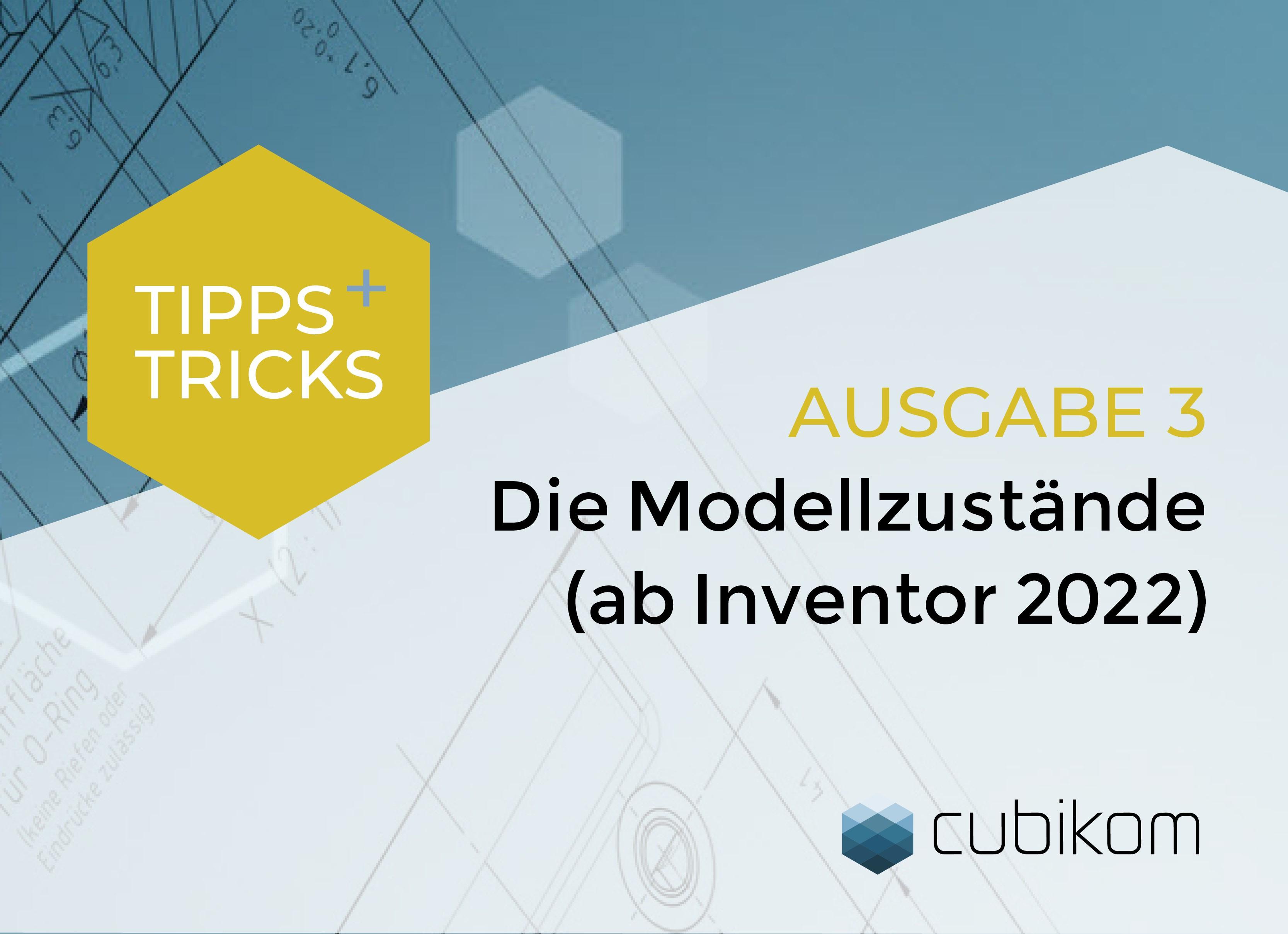 Die Modellzustände (ab Inventor 2022)